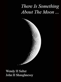 There Is Something About The Moon... (Jondy Book 1) by [Salter Shaughnessy, Wendy H Salter, John H Shaughnessy]