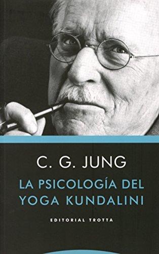 La Psicología Del Yoga Kundalini (Estructuras y procesos. Psicología)