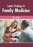 Latest Findings in Family Medicine