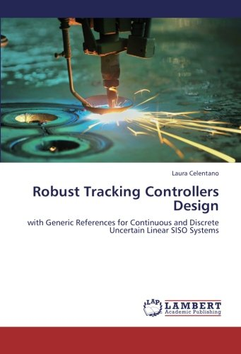 Robust Tracking Controllers Design: with Generic References for Continuous and Discrete Uncertain Linear SISO Systems