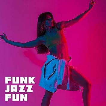 Funk Jazz Fun: Music Full of Positive Energy, Good Vibes, Fresh Jazz Relax, Instrumental Mood Enhancer