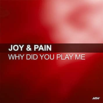 Why Did You Play Me (Club Mix)