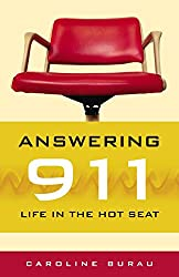 Image: Answering 911: Life in the Hot Seat | Kindle Edition | by Caroline Burau (Author). Publisher: Borealis Books; 1st Edition (July 1, 2009)