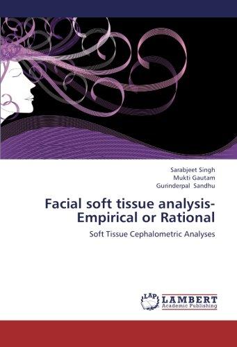 Facial soft tissue analysis- Empirical or Rational: Soft Tissue Cephalometric Analyses