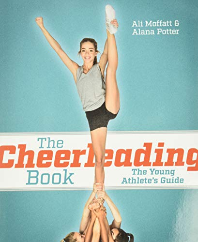 Compare Textbook Prices for The Cheerleading Book: The Young Athlete's Guide  ISBN 9780228102731 by Moffatt, Ali,Potter, Alana