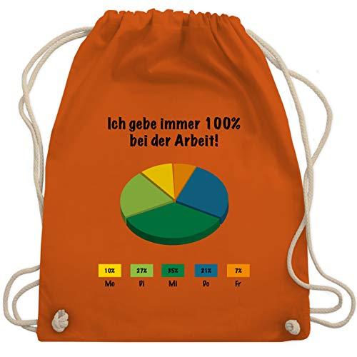 Shirtracer Sprüche - Ich gebe bei der Arbeit 100 Prozent - Unisize - Orange - arbeit sprüche - WM110 - Turnbeutel und Stoffbeutel aus Baumwolle