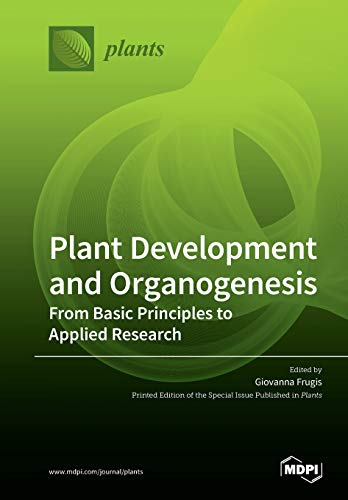 Plant Development and Organogenesis: From Basic Principles to Applied Research