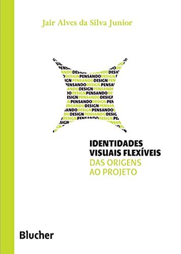 Identidades Visuais Flexíveis: das Origens ao Projeto