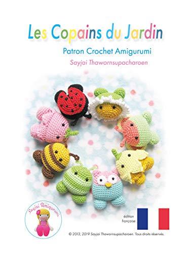 Les Copains du Jardin: Patron Crochet Amigurumi (Patrons Faciles d'Amigurumis au Crochet t. 10) (French Edition)
