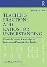Teaching Fractions and Ratios for Understanding: Essential Content Knowledge and Instructional Strategies for Teachers