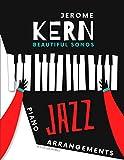 jerome kern beautiful songs - piano jazz arrangements: medium / easy sheet music * 5 most popular standards * video tutorial * big notes