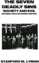 By Stanford M. Lyman The Seven Deadly Sins: Society and Evil (Reynolds Series in Sociology) (Rev Exp) [Paperback]