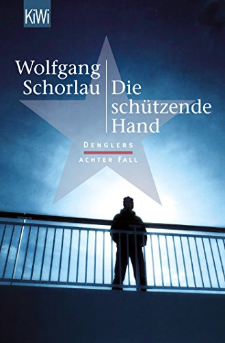 Die schützende Hand: Denglers achter Fall (Dengler ermittelt, Band 8)