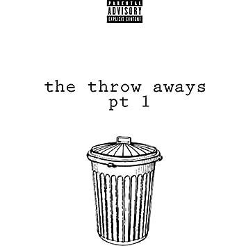 The Throw Aways, Pt. 1