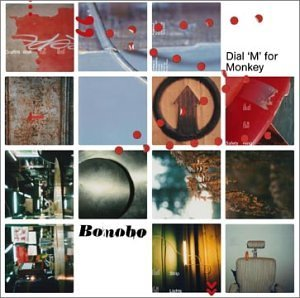 Dial M for Monkey by Bonobo