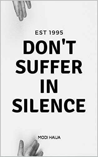 DON'T SUFFER IN SILENCE: True short story (English Edition)