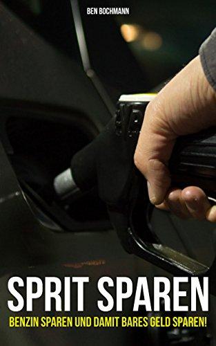 Sprit sparen - Benzin sparen und damit bares Geld sparen!