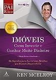 Imóveis: Como Investir e Ganhar (Muito) Dinheiro: Os segredos para lucrar com detalhes que passam despercebidos (Pai Rico, Pai Robre)