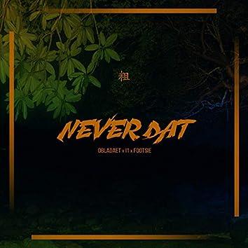 Never Dat