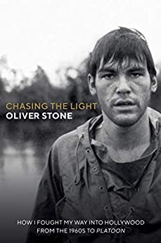 Chasing The Light: How I Fought My Way into Hollywood - THE SUNDAY TIMES BESTSELLER by [Oliver Stone]