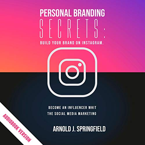 Personal Branding Secrets Audiobook By Arnold J. Springfield cover art