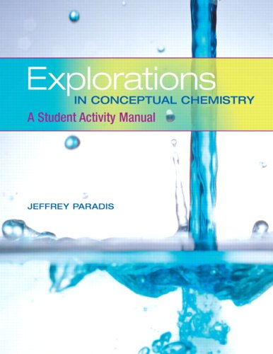 Explorations in Conceptual Chemistry: A Student Activity Manual (3rd Edition)