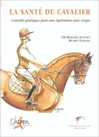 La Santé du cavalier. Conseils pratiques pour une équitation sans risque