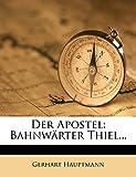 Der Apostel: Bahnwärter Thiel... (German Edition)