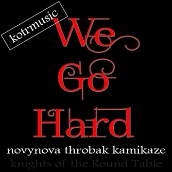 We Go Hard (feat. Kamikaze, NovyNova & Throbak)