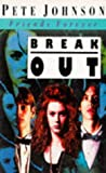 Break Out (Friends Forever S.)