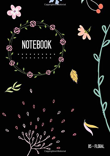 Floral Notebook B5: Dot Grid Notebook Black, Cute Flower Design, Bullet Journal, Blank Dotted Matrix, Medium, Softcover, Numbered Pages (B5 Writing and Drawing Notebooks)