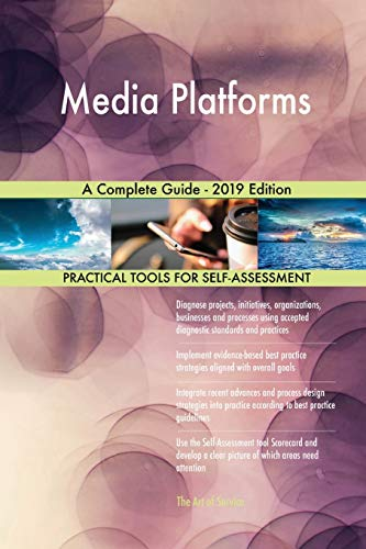 Media Platforms A Complete Guide - 2019 Edition