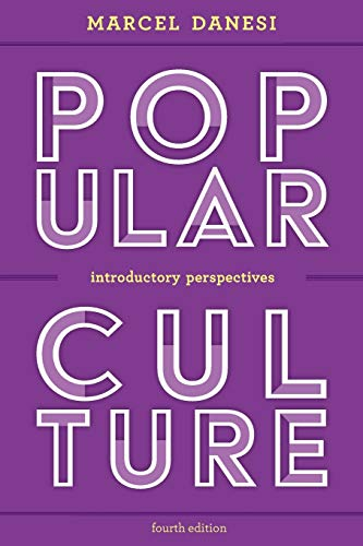 Compare Textbook Prices for Popular Culture: Introductory Perspectives Fourth Edition ISBN 9781538107430 by Danesi, Marcel