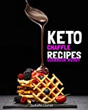 Keto Chaffle Recipes Cookbook #2021: For a Carefree Life. Quick and Easy Ketogenic Waffles to Lose Weight, Stay Healthy, and Boost Your Energy Without Guilt