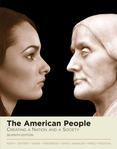 The American People: Creating a Nation And a Society (MyHistoryLab Series)
