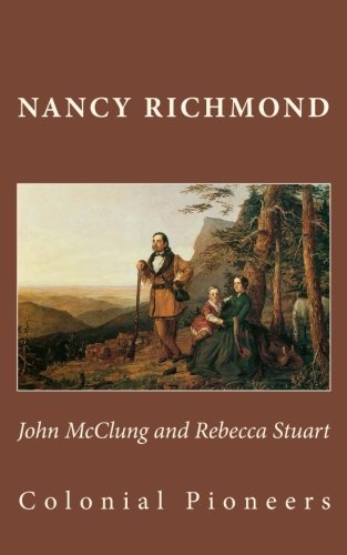 John McClung and Rebecca Stuart: Colonial Pioneers
