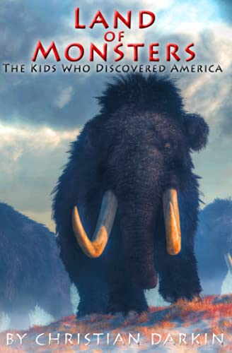 Land Of Monsters: The Kids Who Discovered America: The Prehistoric Teen...
