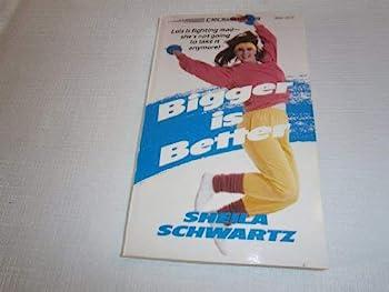 Bigger Is Better (Crosswinds, No 9) - Book #9 of the Crosswinds