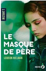 Le masque de père par Louison Nielman