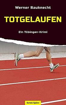 Paperback Totgelaufen - Kommissar Löffler ermittelt: Ein Tübingen-Krimi [German] Book