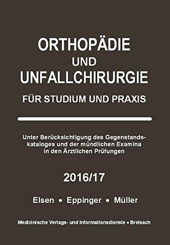 Orthopädie und Unfallchirurgie: Für Studium und Praxis - 2016/17 by Markus Müller (2015-12-01)