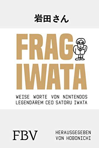 Frag Iwata: Weise Worte von Nintendos legendärem CEO Satoru Iwata