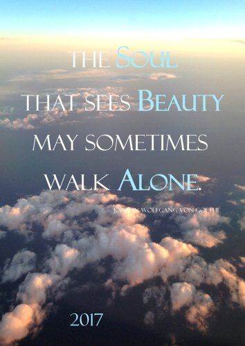 """dicker TageBuch Kalender DIN A4 - 2017 - \""""The soul that sees beauty may sometimes walk alone\"""" (Goethe): Endlich genug Platz für dein Leben! 1 Tag = 1 A4 Seite"""