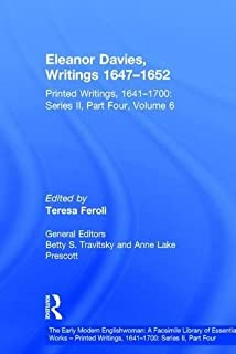 Eleanor Davies, Writings 1647-1652: Printed Writings, 1641-1700: Series II, Part Four, Volume 6 (The Early Modern Englishw...