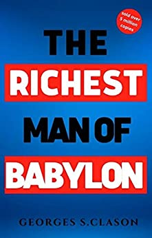 The Richest Man In Babylon - Original Edition by [George S Clason]