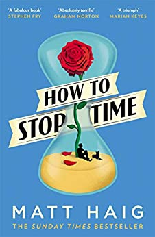 How to Stop Time by [Matt Haig]