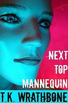 Next Top Mannequin by [T.K. Wrathbone]