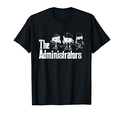 Die Administratoren Lustiges IT Geek Nerd | Hacker Admin T-Shirt