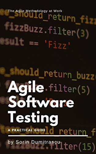Agile Software Testing: A Practical Guide (English Edition)