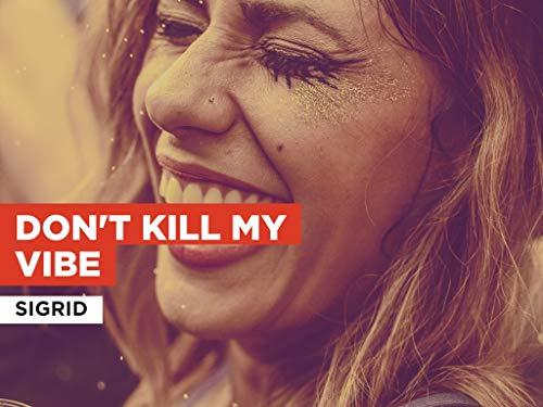 Don't Kill My Vibe al estilo de Sigrid